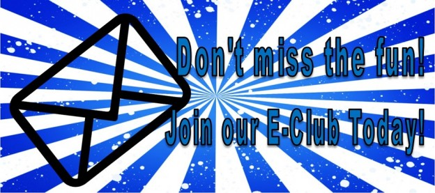 Join our E-mail Club Today!